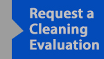 Request a cleaning evaluation